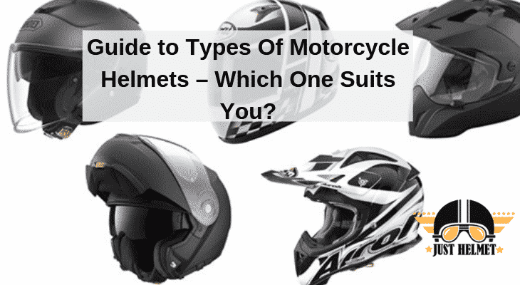 Guide to Types Of Motorcycle Helmets